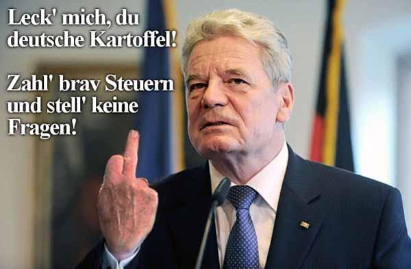 Bundespräsident Gauck pfeift auf das deutsche Volk. #Date:01.2016#