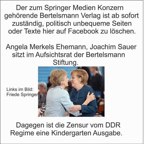 Der Ehemann von Merkel sitzt bei Bertelsmann im Vorstand. Bertelsmann Tochter Avarto ist bei Facebook für die Löschung von Kommentaren zuständig. #Date:01.2016#