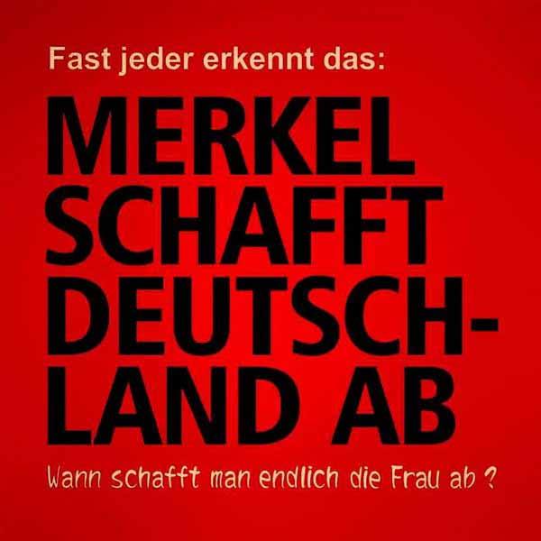 Merkel schafft Deutschland ab. Wann schafft man endlich Merkel ab? #Date:02.2016#