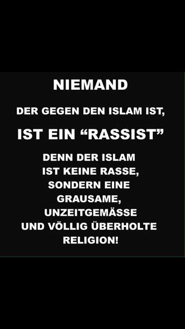 Wer gegen den Islam ist, ist kein Rassist. Denn der Islam ist keine Rasse, sondern eine mittelalterliche Religion. #Date:02.2016#