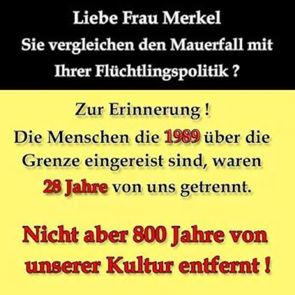 Bundeskanzlerin Merkel vergleicht Mauerfall mit Asylchaos. DDR war 28 Jahre lang von uns getrennt, Asylanten und Araber haben seit 800 Jahren andere Kultur #Date:#