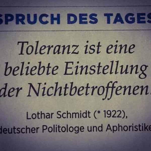 Toleranz ist eine beliebte Einstellung der Nichtbetroffenen. #Date:02.2016#