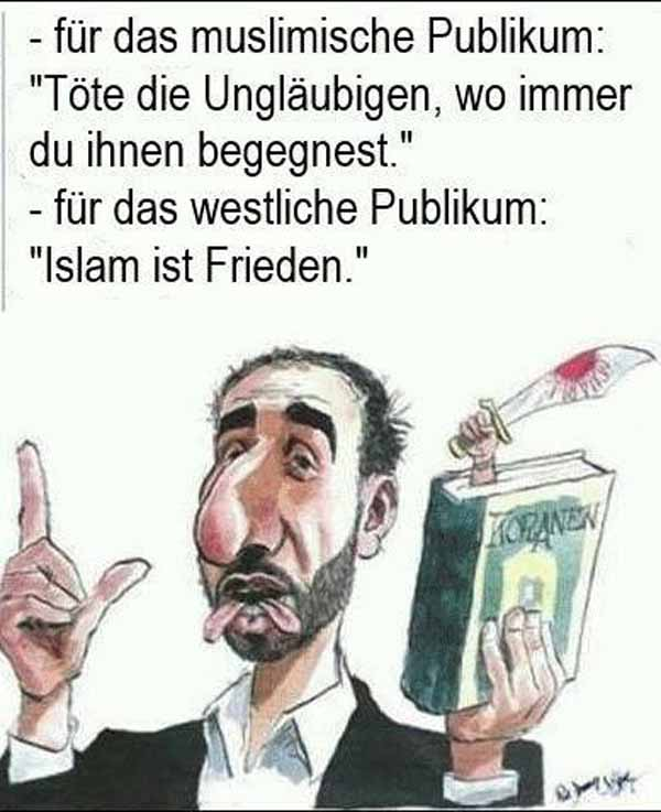 Für das muslimische Publikum: Töte die Ungläubigen, wo immer du ihnen begegnest. Für das westliche Publikum: Islam ist Frieden. #Date:02.2016#