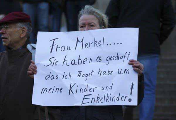 Frau Merkel, sie haben es geschafft, dass ich Angst um meine Kinder und Enkelkinder habe. #Date:01.2016#