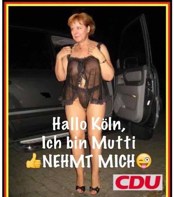 Hallo. Ich bin Mutti Merkel in Reizwäsche. Nehmt mich. Ohjaaaaaaaaaaaa #Date:01.2016#