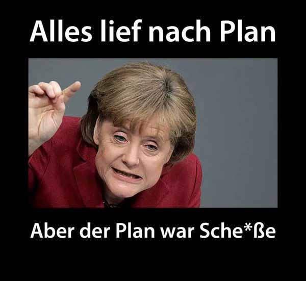 Alles lief nach Merkels Plan. Aber der Plan war Scheisse. #Date:03.2016#