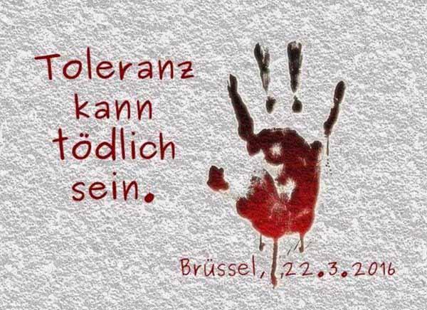 Toleranz gegen den Islam kann ganz schnell tödlich sein. Terroranschläge von  Brüssel 22.3.2016 #Date:03.2016#