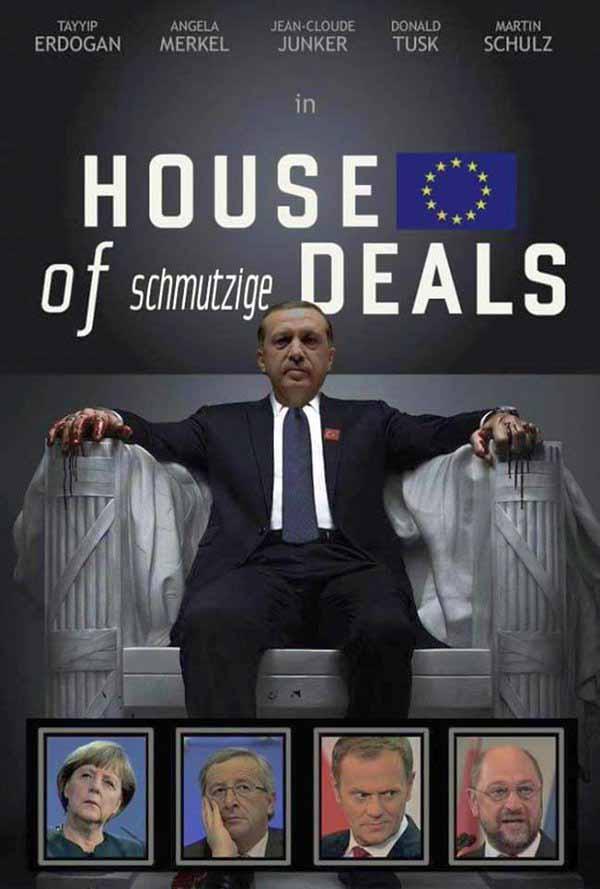 House of Schmutzige Deals. Das Asylchaos-Abkommen zwischen EU und Türkei zeigt die wahre Moral der EU #Date:04.2016#