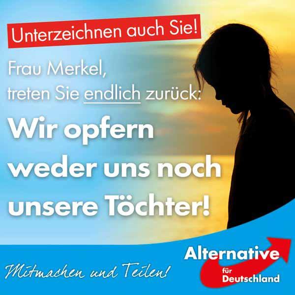 Frau Merkel treten sie endlich zurück. Wir opfern weder uns noch unsere Töchter. #Date:04.2016#