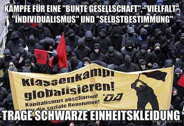 Trage schwarze (Antifa-)Einheitskleidung, kämpfe für eine bunte Gesellschaft. Immer schön vermummt. Dann bist du ein echter Feigling #Date:12.2015#